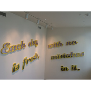 Beautiful wall art at SCAD:  Each day is fresh with no mistakes in it.